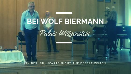 Besuch einer Lesung von Wolf Biermann